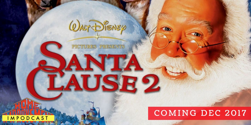 Home Impodcast's The Santa Clause 2 Christmas episode promotional image.