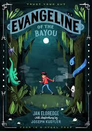 Evangeline of the Bayou by Jan Eldredge